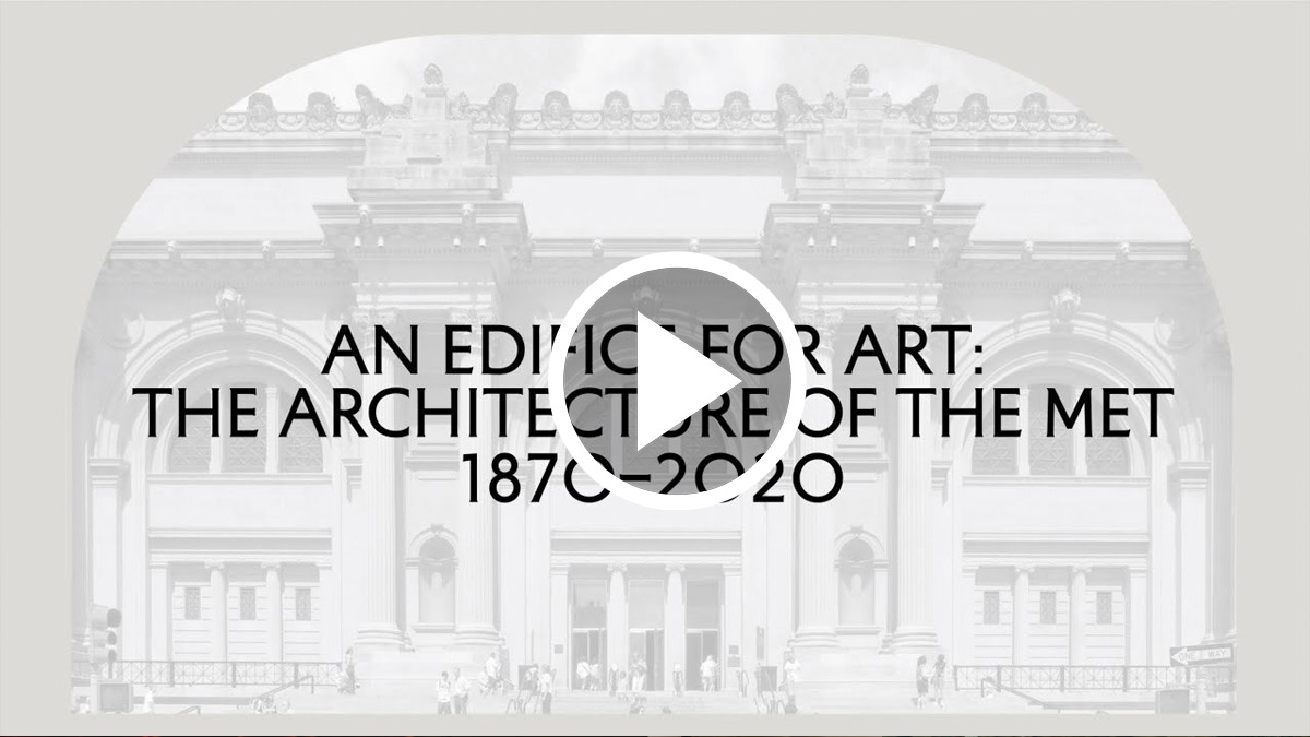 An Edifice for Art: The Architecture of the Met