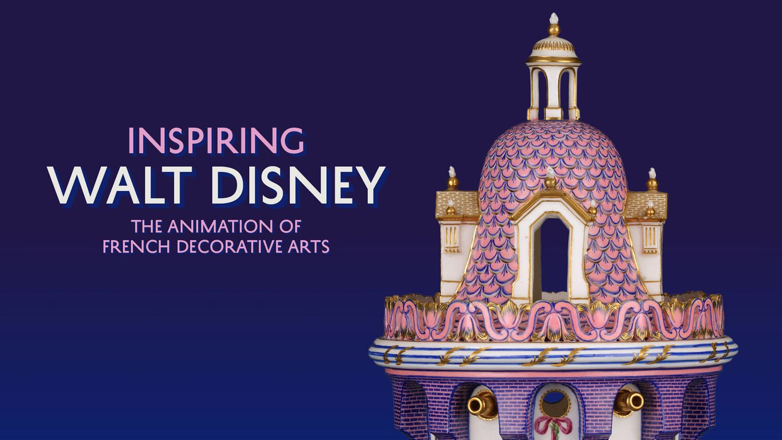 Inspiring Walt Disney: The Animation of French DecorativeArts