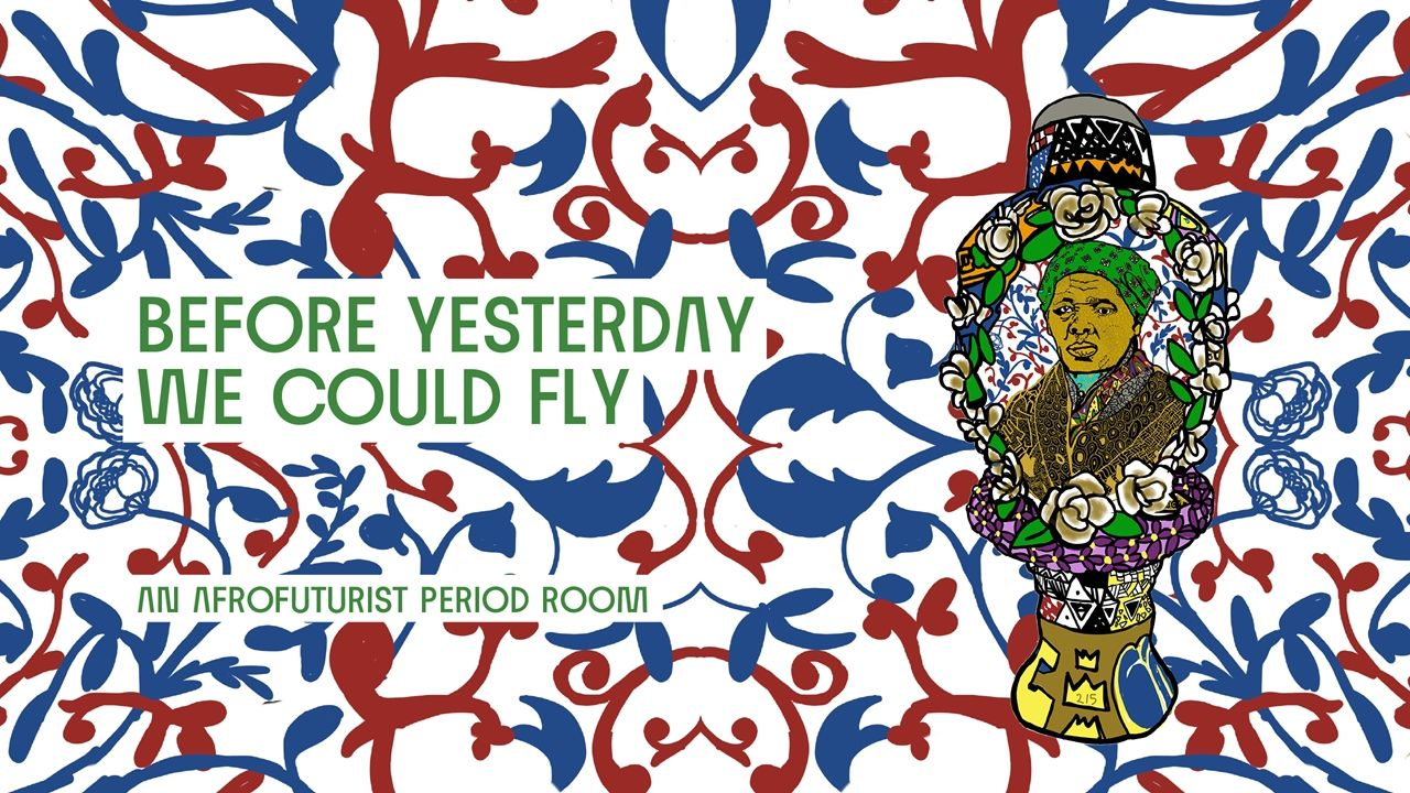 Before Yesterday We Could Fly: An Afrofuturist Period Room